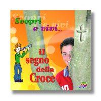 Scopri e vivi il Segno della Croce