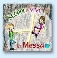 Scopri e vivi la Messa