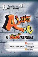 ALZATI VÀ E NON TEMERE  4 - Animatori 1